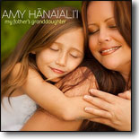 Amy Hanaiali`i - My Father's Granddaughter