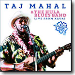 Taj Mahal - Live On Kauai (2 Disc)