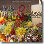 Mark Yamanaka & Kupaoa - A Gift Of The Heart