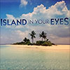 Island In Your Eyes